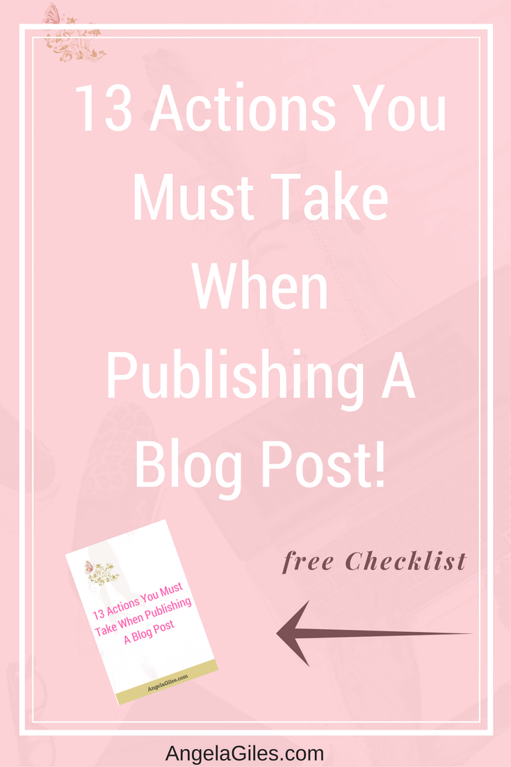 Not sure of ALL the steps you must do when publishing a blog post?  Here are 13 actions you must take when you publish a blog post & they will get your more views! Click through to read the whole thing & download the free checklist! #publishblogpost, #blogpost, #blogwriting, #writingablog, #writingblogs, #writeablogpost, #bloggingforbeginners, #blogpublishing