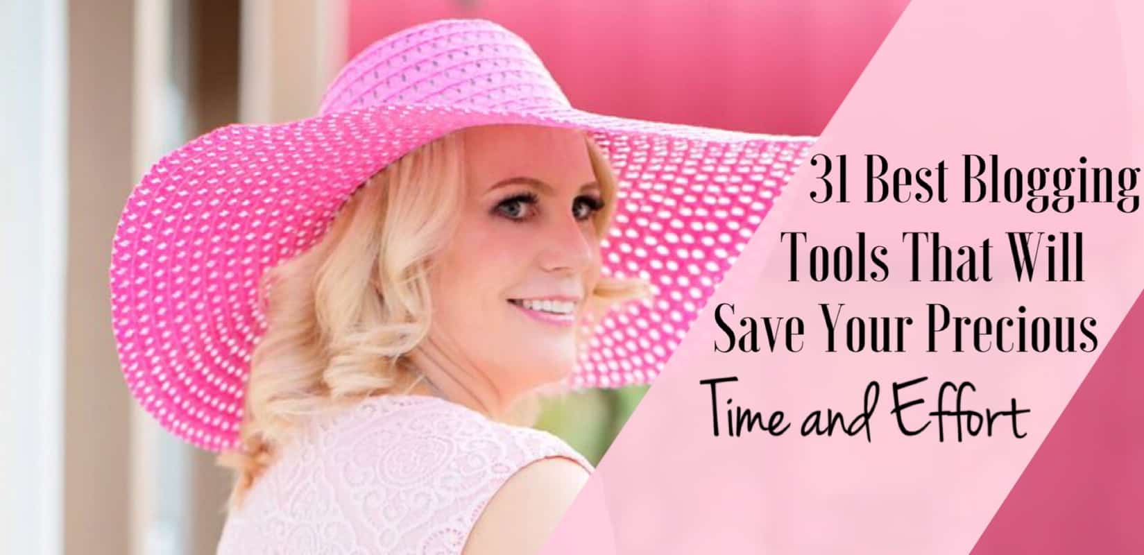 31 Best Blogging Tools That Will Save You Precious Time and Effort