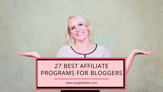 27 Best Affiliate Programs for Bloggers