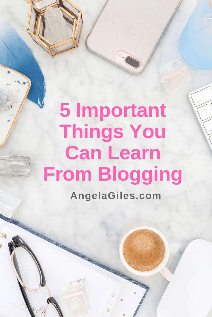 5 Important Things You Can Learn From Blogging