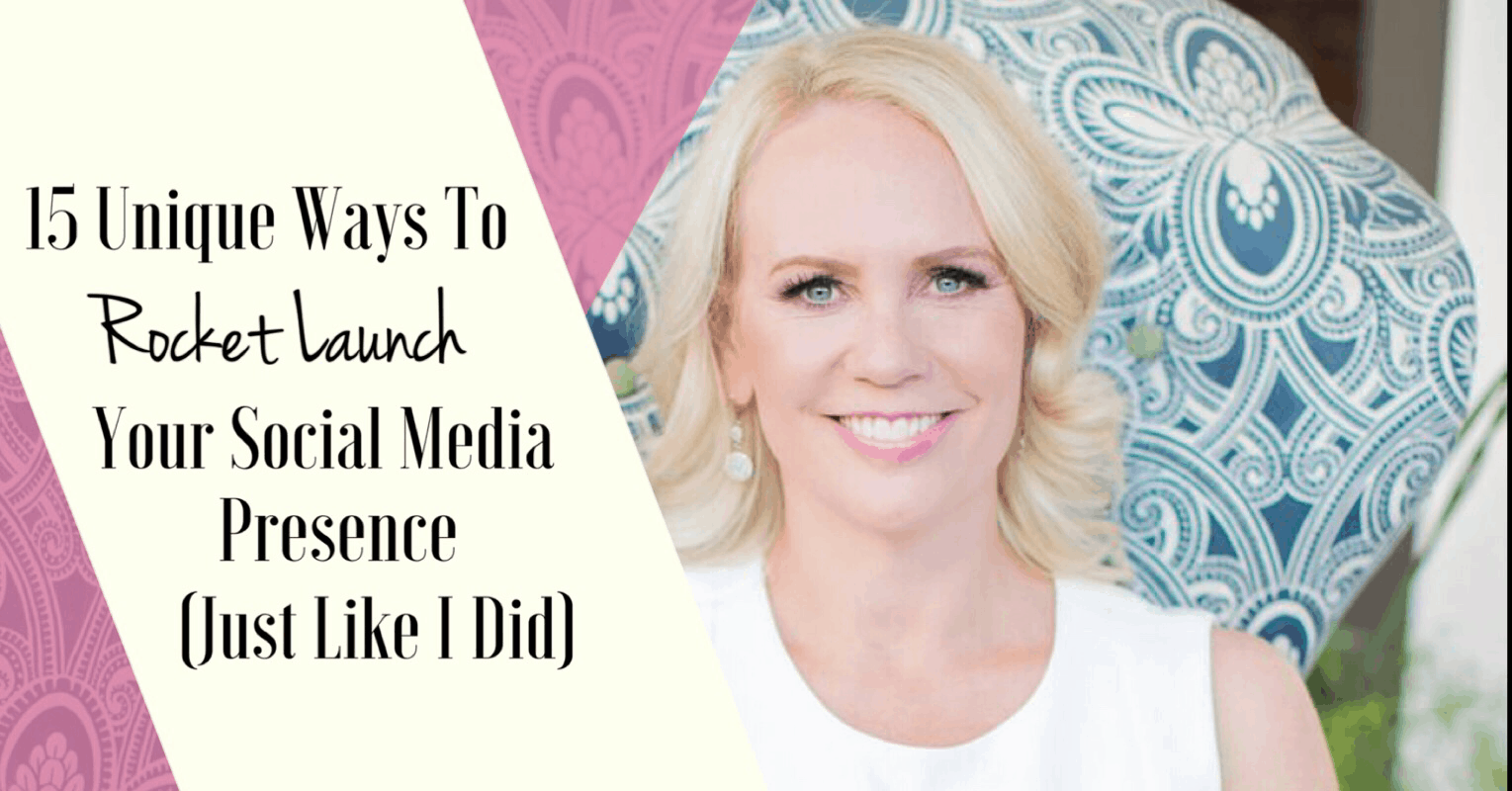 15 Unique Ways to Rocket Launch Your Social Media Presence (Just like I did)