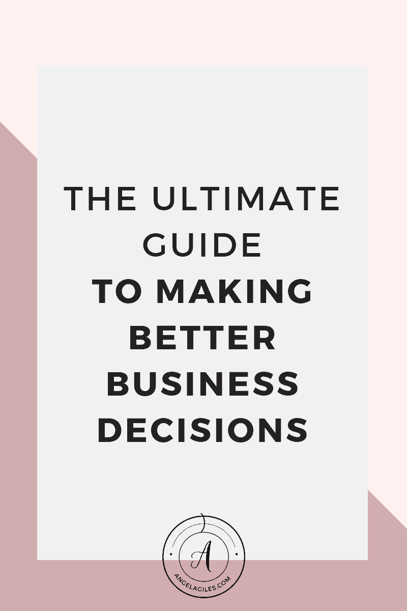 The Ultimate Guide to Making Better Business Decisions