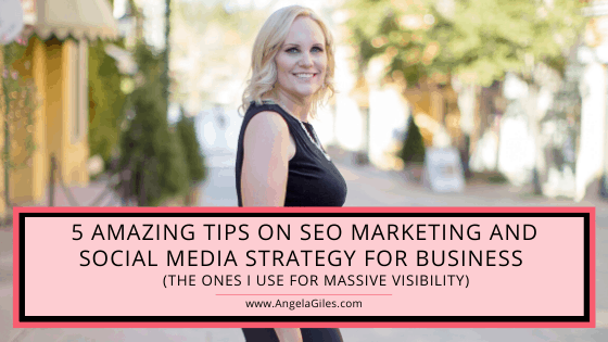 5 Amazing Tips on SEO Marketing and Social Media Strategy for Business (the ones I use for Massive Visibility)