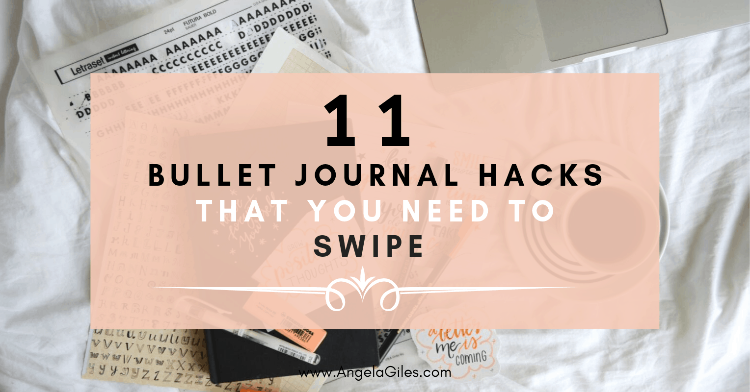 11 BULLET JOURNAL HACKS THAT YOU NEED TO SWIPE