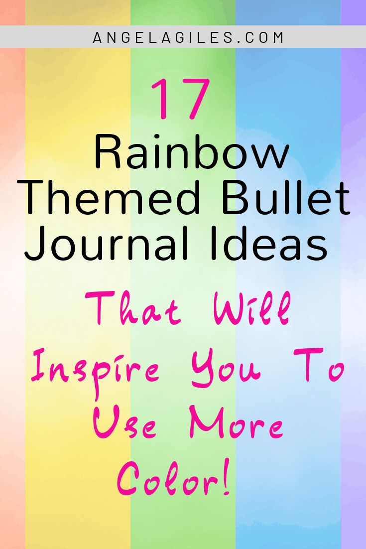 17 Rainbow Themed Bullet Journal Ideas That Will Inspire You to Use More Color