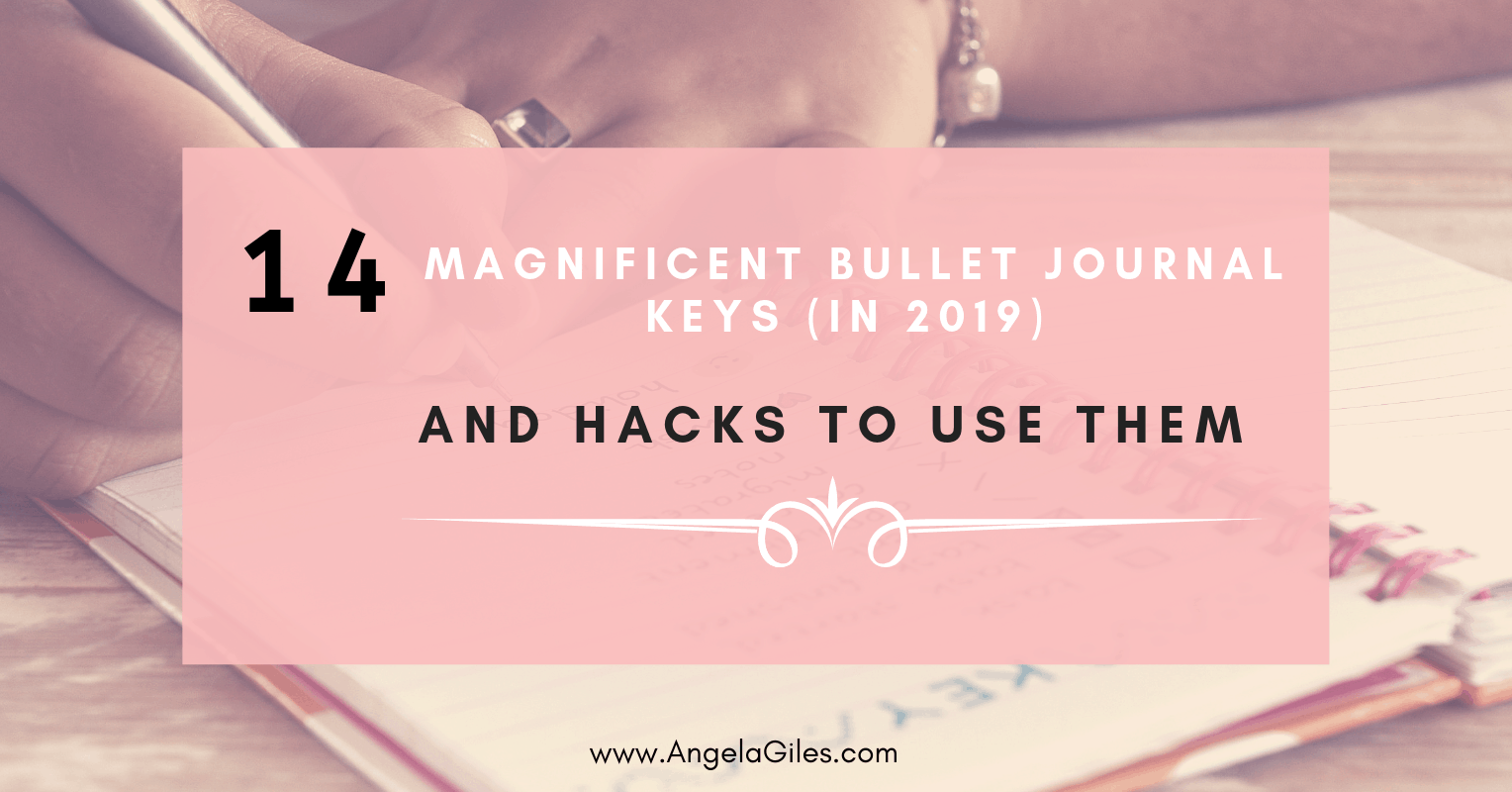 14 MAGNIFICENT BULLET JOURNAL KEYS AND HACKS TO USE THEM