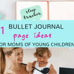 11-bullet-journal-page-ideas-mom-with-young-children-200