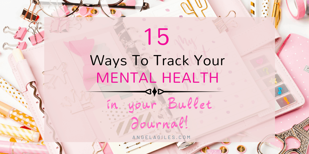 15 Ways to Track Your Mental Health in Your Bullet Journal