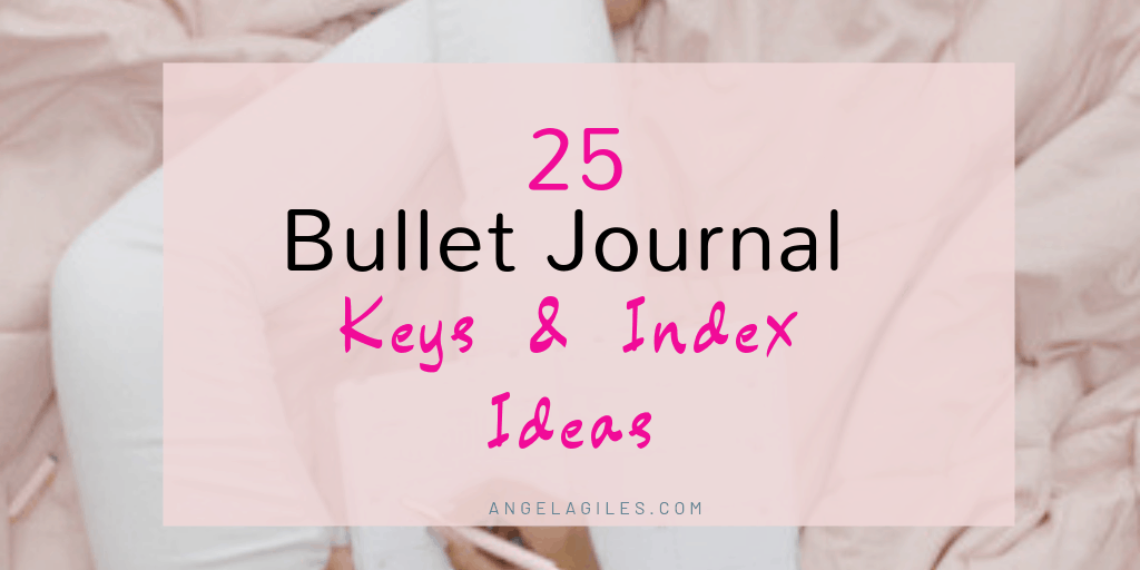 25 Bullet Journal Key & Index Ideas For 2021