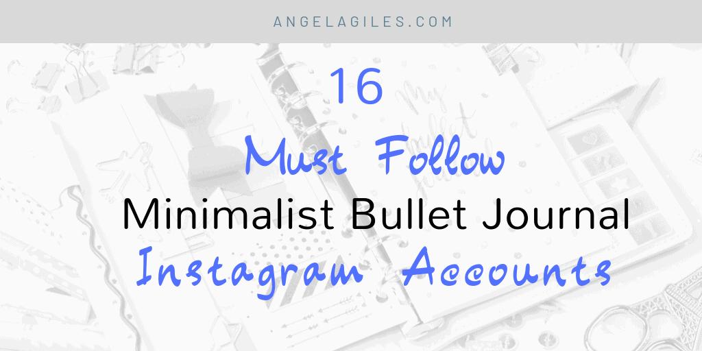 16 Must-Follow Minimalist Bullet Journal Instagram Accounts