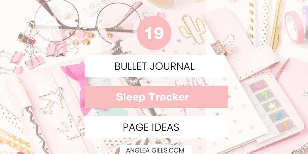 19 Bullet Journal Sleep Tracker Ideas For A Healthy Sleep Habit
