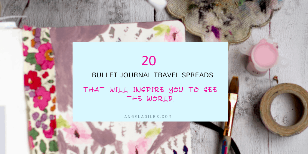 20 Travel Bullet Journal Spreads That Will Inspire You To See The World