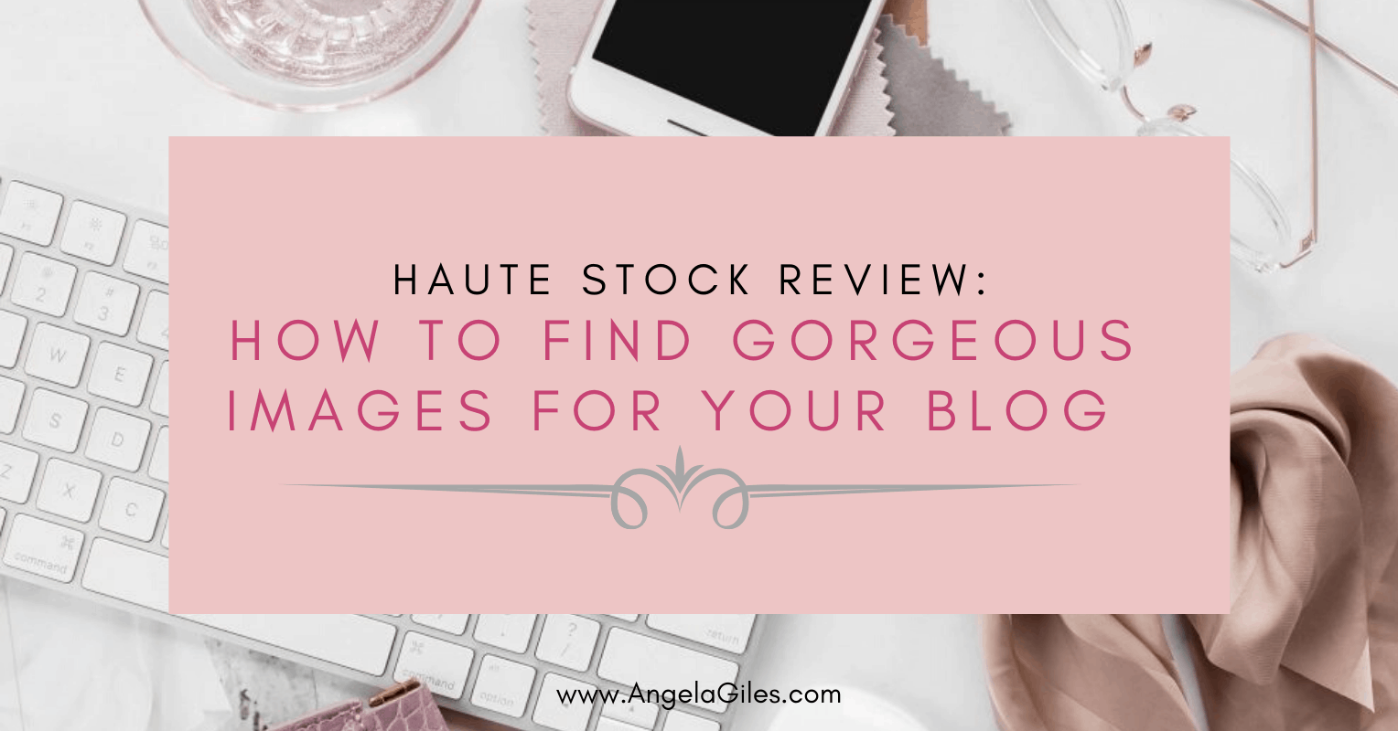 My Review of  Haute Stock: Gorgeous, Feminine Styled Images For Your Blog Post
