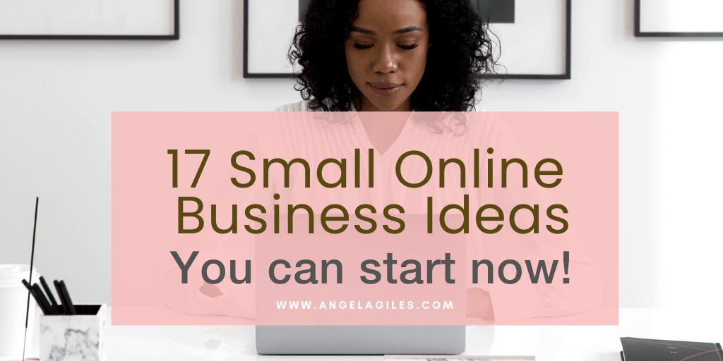17 Small Online Business Ideas You Can