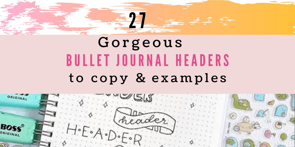 27 Best Bullet Journal Headers You Can Use for Your Trackers and Spreads