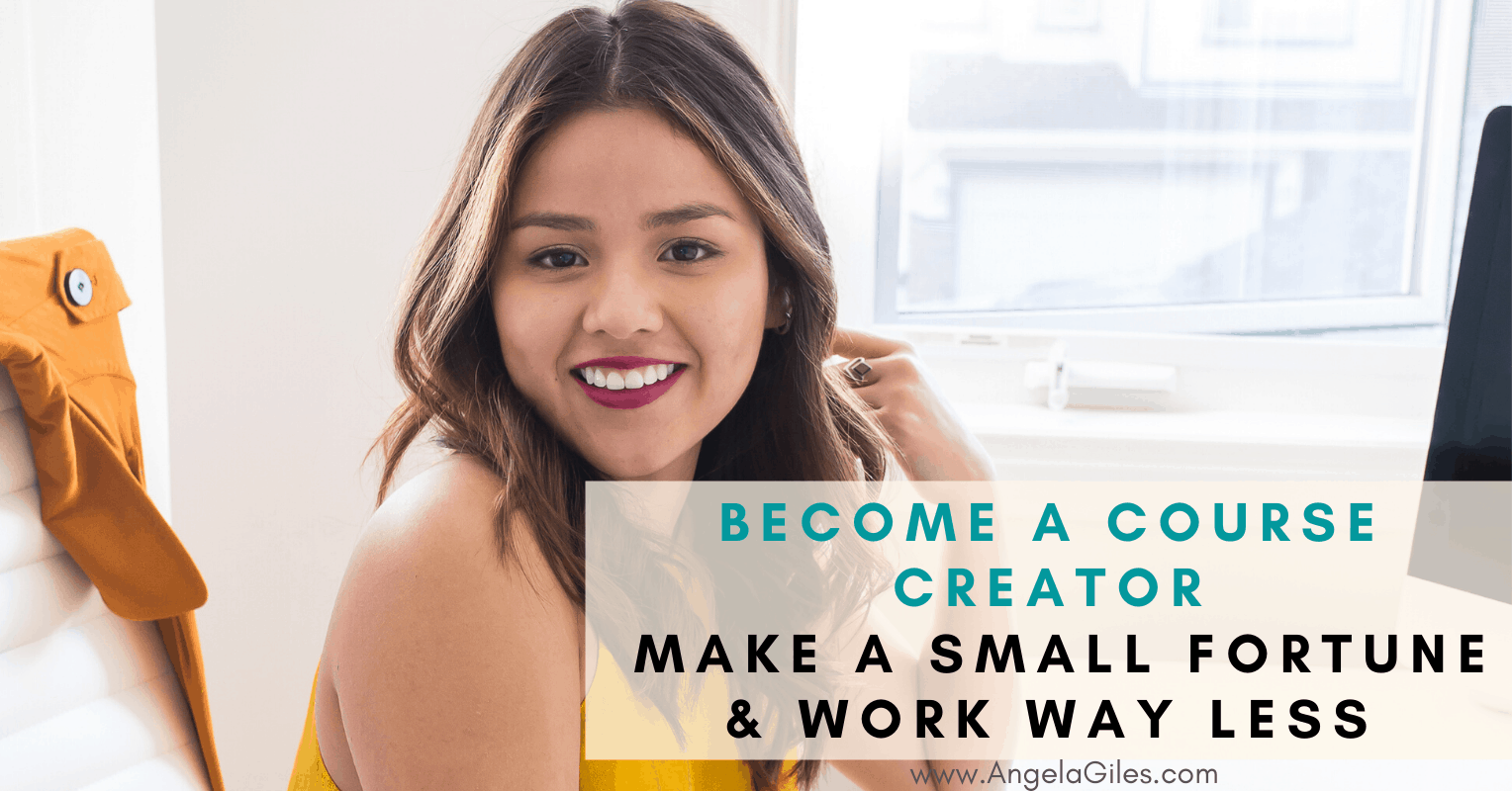 Become A Course Creator: Make A Small Fortune And Work Way Less
