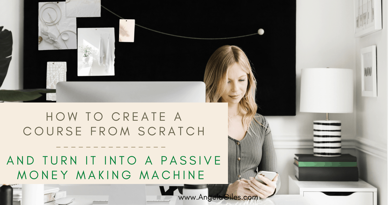 How to Create a Course from Scratch And Turn It Into A Passive Income Money Making Machine