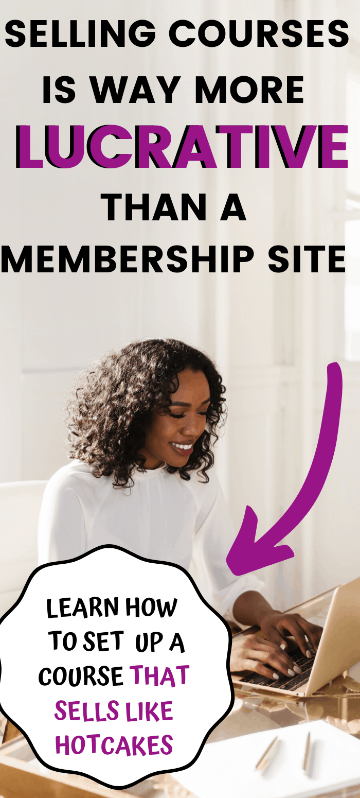 Selling Online Courses From Your Own Website Is More Lucrative Than A Membership Site.