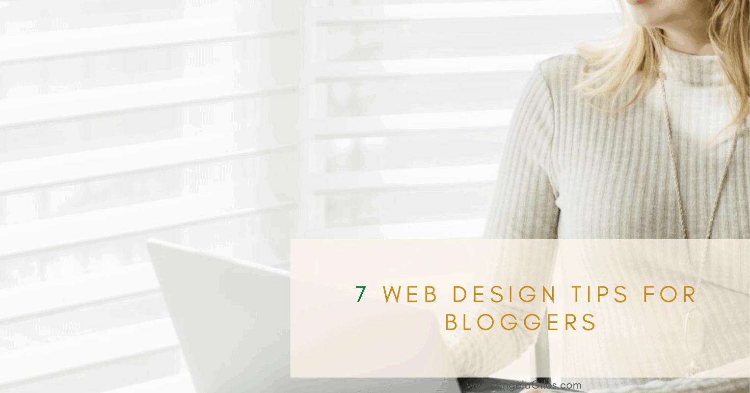 7 Website Design Tips for Bloggers