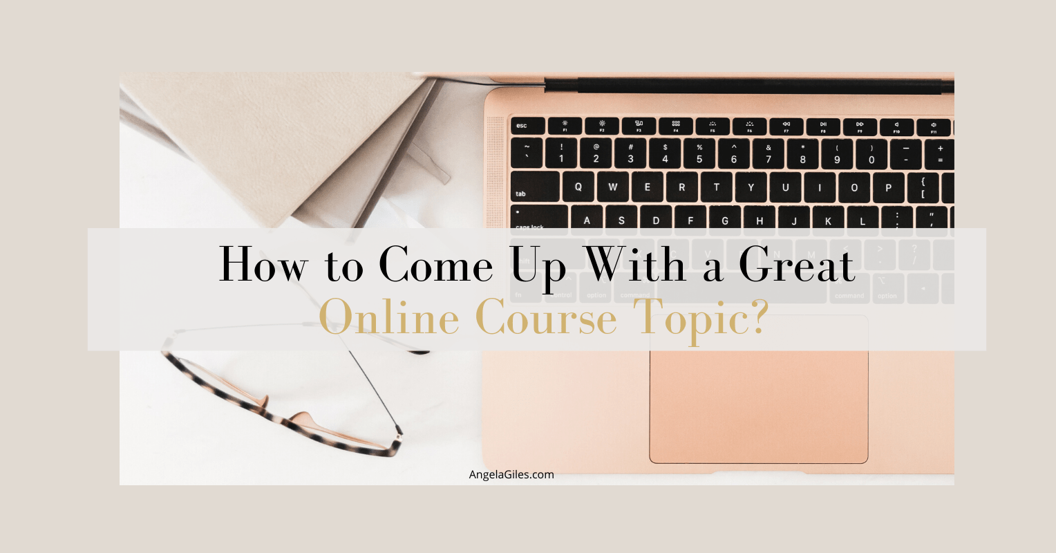 How to Come Up With a Great Online Course Topic