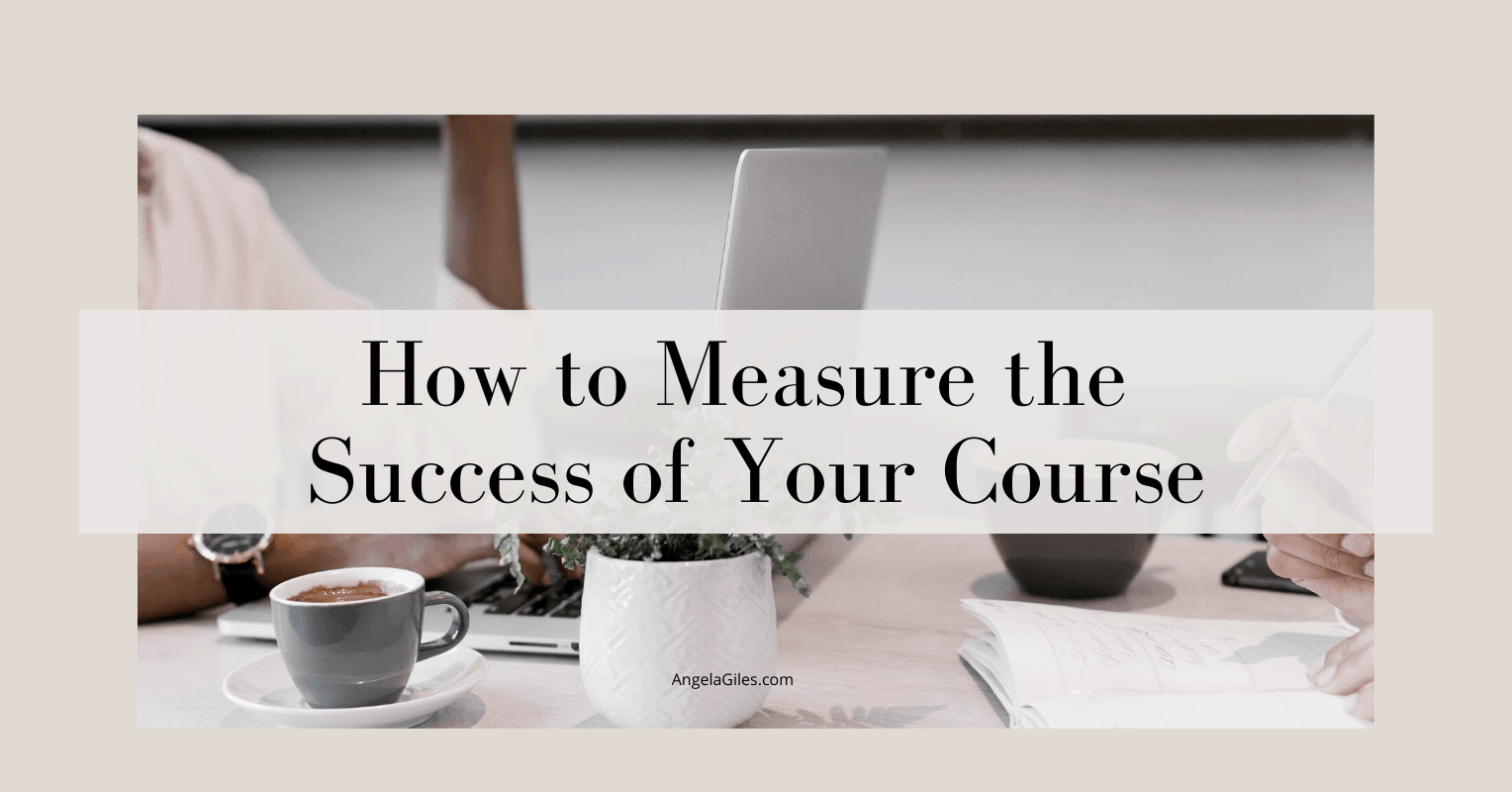 How to Measure the Success of Your Course