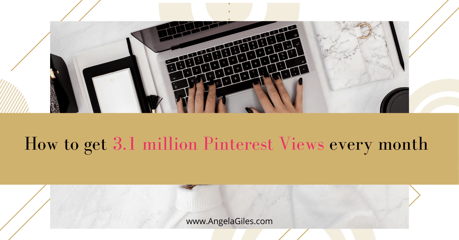 How to Get 3.1 Million Pinterest Views a Month