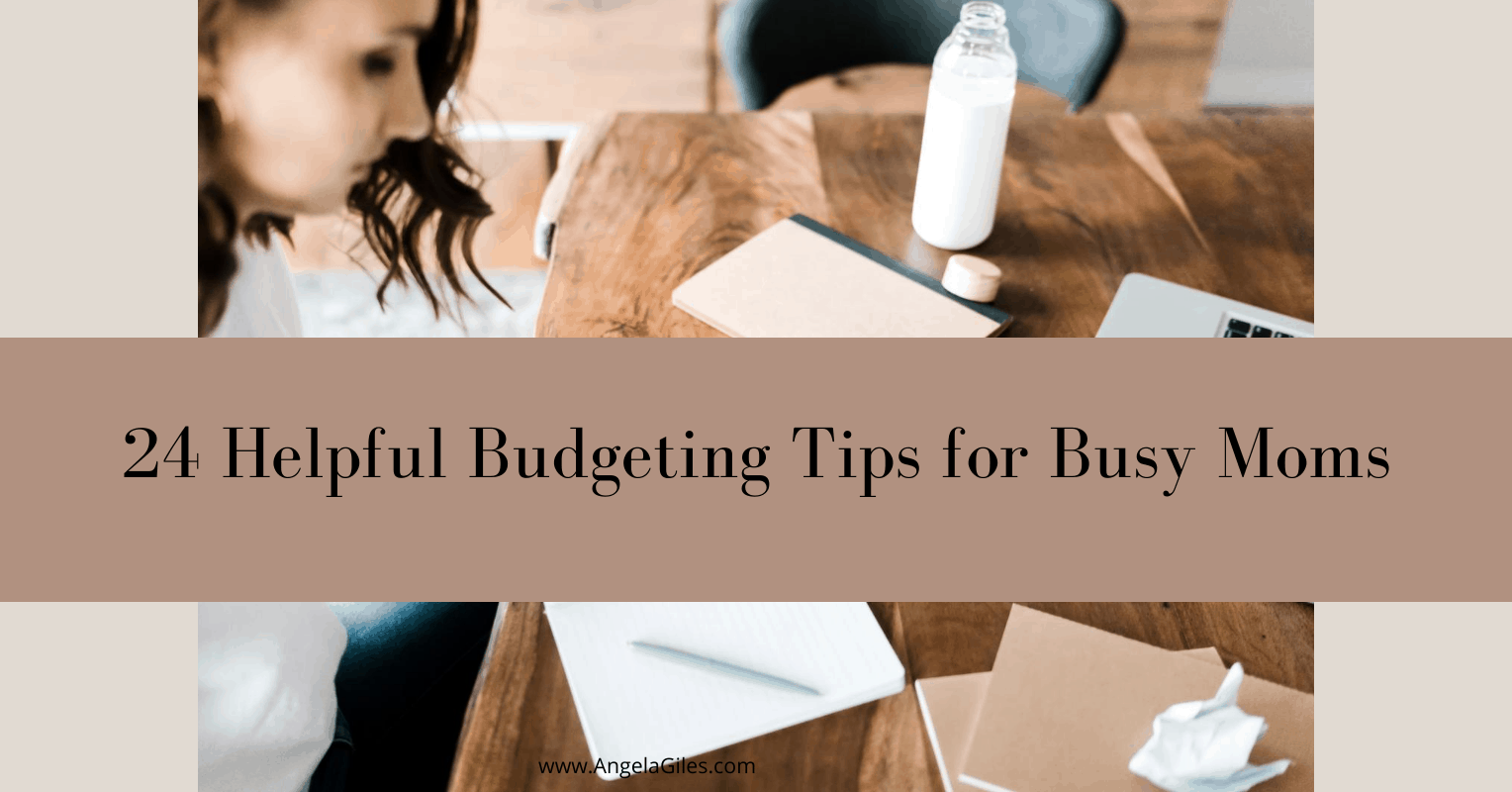 24 Helpful Budgeting Tips for Busy Moms