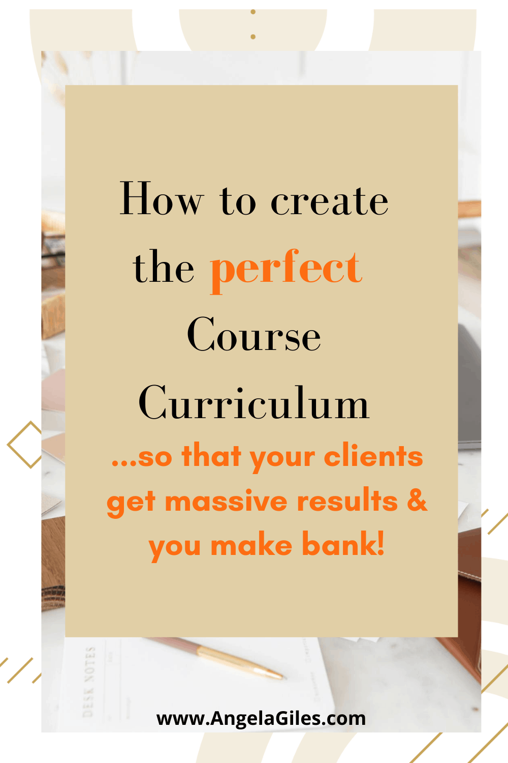 How To Create The Perfect Course Curriculum:  So That Your Clients Get Massive Results