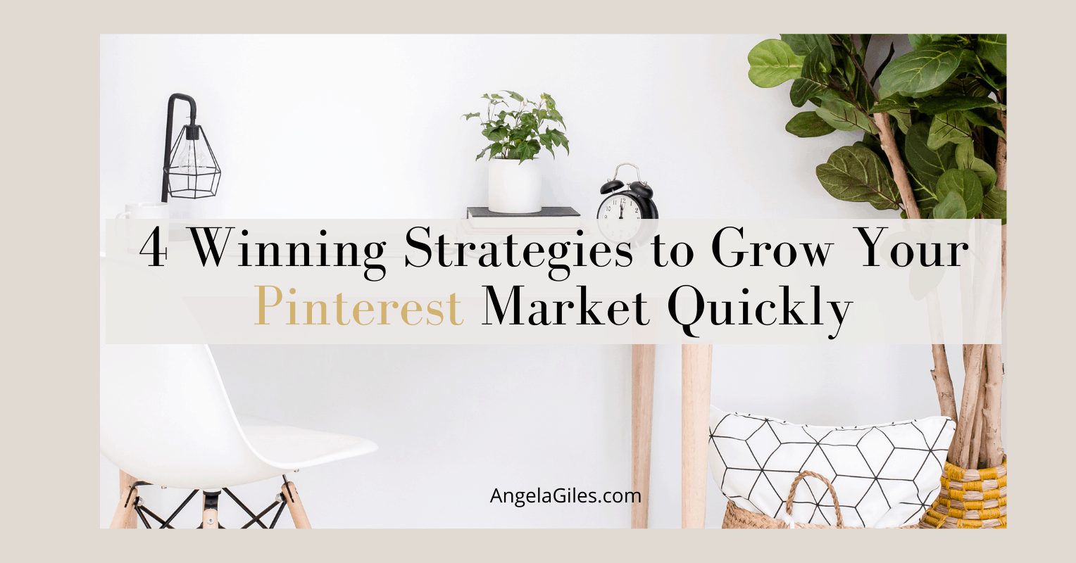 4 Winning Strategies to Grow Your Pinterest Market Quickly