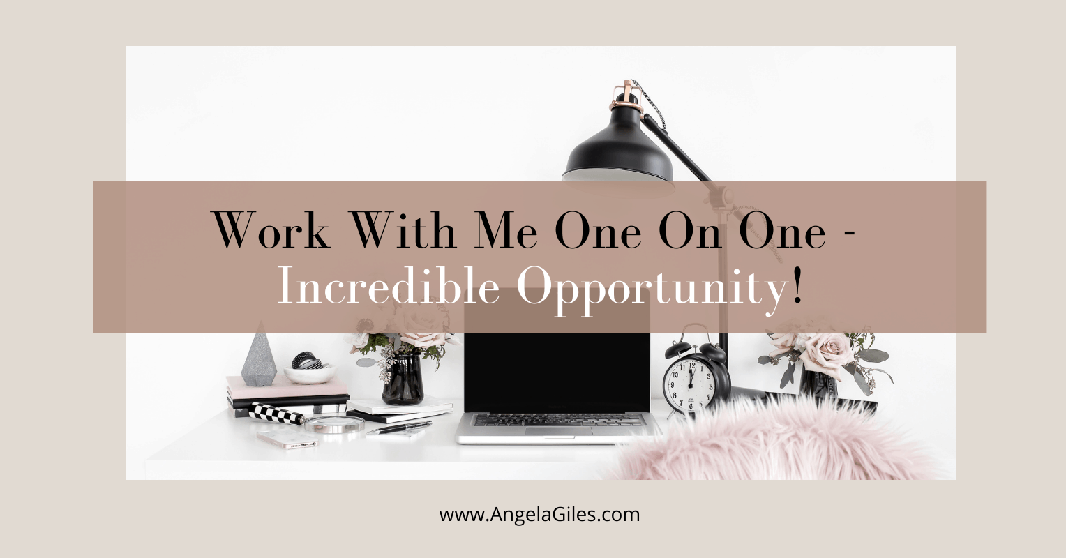 Work With Me One On One – Incredible Opportunity