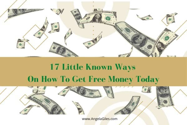 17 Little Known Ways On How To Get Free Money Today