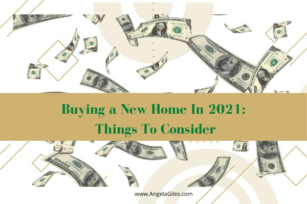 Buying a New Home In 2021: Things To Consider