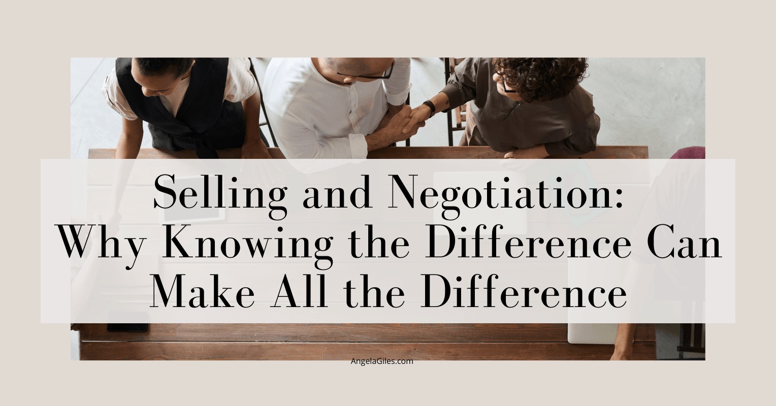 Selling and negotiation: why knowing the difference can make all the difference