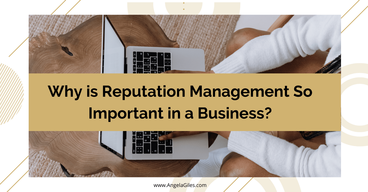 Why is reputation management so important in a business?