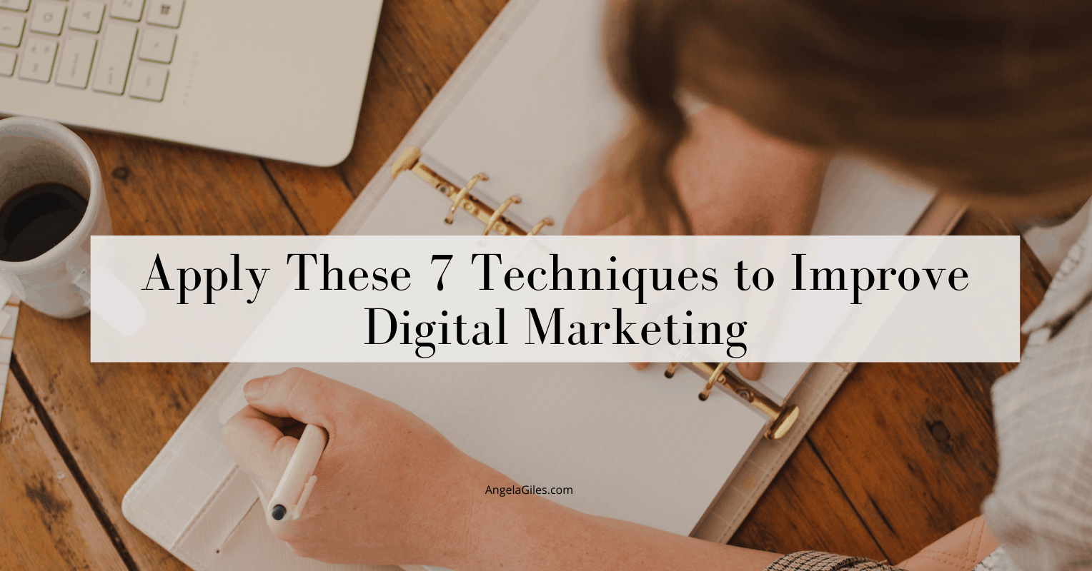Apply These 7 Techniques To Improve Digital Marketing