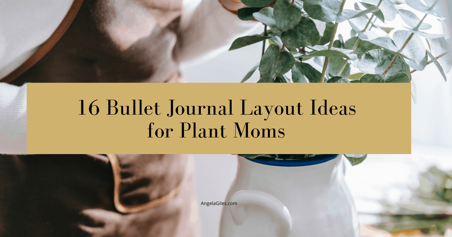 16 Bullet Journal Layout Ideas for Plant Moms