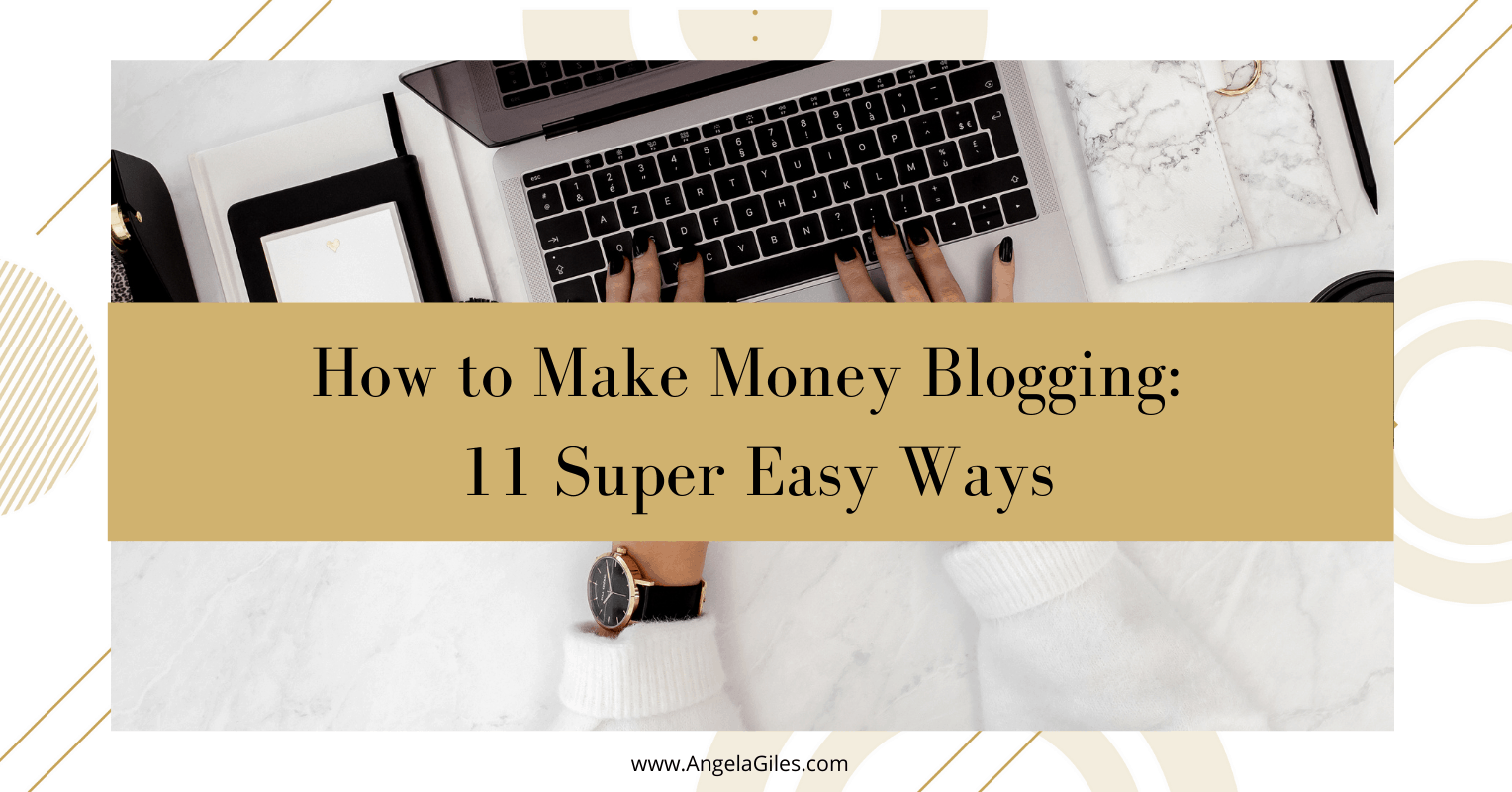 How to Make Money Blogging: 11 Super Easy Ways