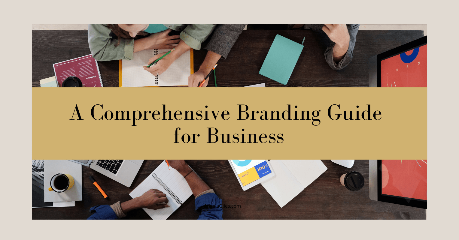 A Comprehensive Branding Guide for Business