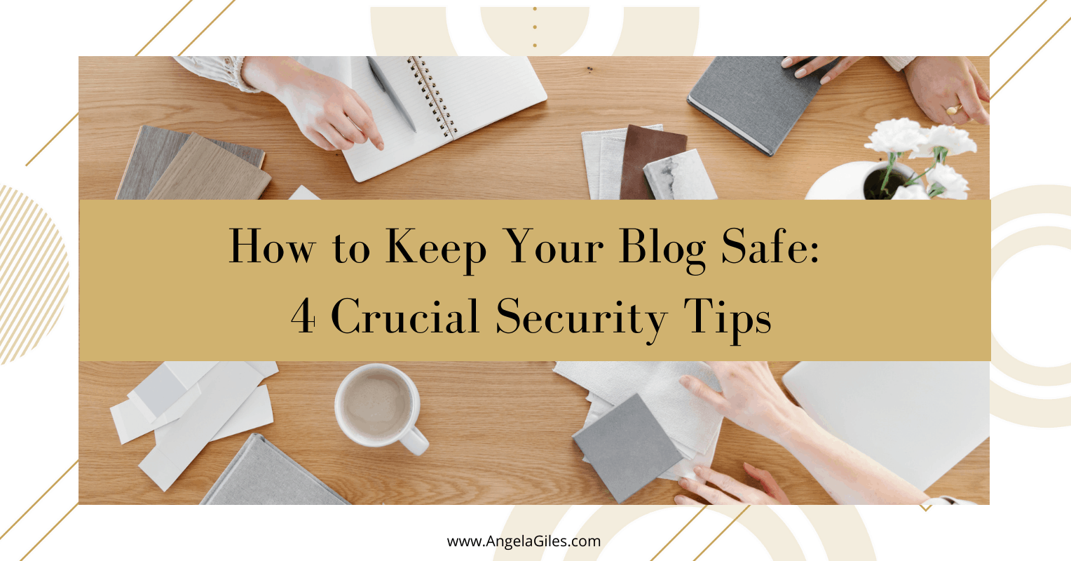 How to Keep Your Blog Safe: 4 Crucial Security Tips