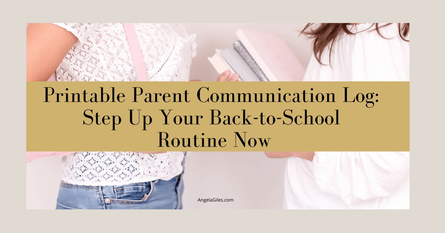 Printable Parent Communication Log: Step Up Your Back-to-School Routine Now