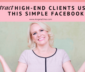 Attract High-End Clients Using This Simple Facebook Hack