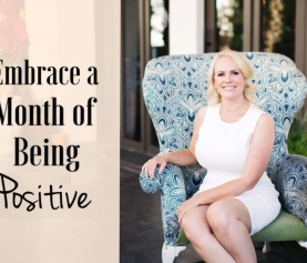 Embrace A Month Of Being Positive