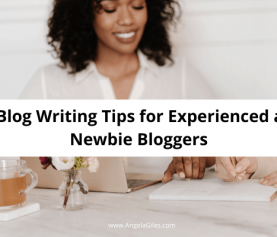 11 Blog Writing Tips for Experienced and Newbie Bloggers