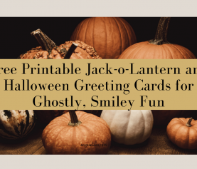Free Printable Jack-o-Lantern and Halloween Greeting Cards for Ghostly, Smiley Fun