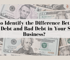 How to identify the difference between good debt and bad debt in your small business?